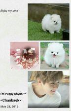 I'm Puppy Khyun ** by MylBaekhyuneeAngel