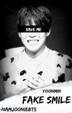 Fake Smile ~YoonMin~ by NamJoonieBts