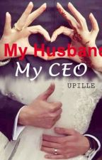 My Husband My CEO by Upille