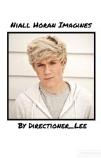 Niall Horan Imagines Book by Directioner_Lee
