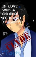 In Love With A Criminal(FC/Aaron X reader)  by _clyde_