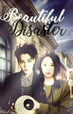 Beautiful Disaster (On- Hold) by last_queen25