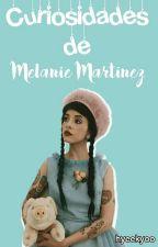 Curiosidades de Melanie Martinez by HyeeKyoo