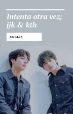 Intenta otra vez★ Jjk [2da Temp] ✔ by xngl25