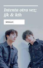 Intenta otra vez★ Jjk [2da Temp] ✔ by xngl25