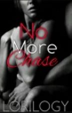 No More Chase by Lorilogy