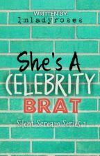 She's A Celebrity Brat : SSSeries 1 by Imladyroses