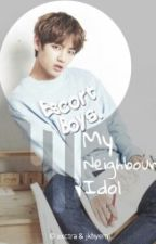My Neighbour Idol. [FF BTS Kim Taehyung] by jjkkthbts15