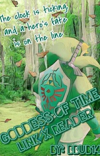 Goddess Of Time [Link X Reader] COMPLETED