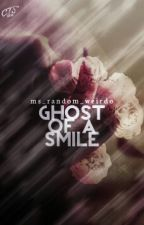 Ghost of a Smile by heyitsxalina
