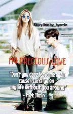 My Precious Love[JIMIN FANFIC] by mochibaee_