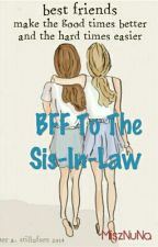 BFF To The Sis-in-law by MiszNuNa