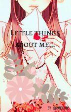 Little things about me... by Fandelire