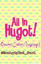 All In Hugot (Qoutes,jokes,Sayings) by NaughtyBad_Gurl