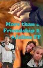 More Then A Friendship 2 - Eine #Jalina FF by Pawa_xD