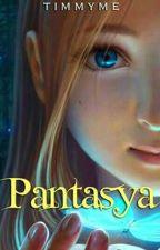 Pantasya  by timmyme