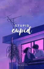 + stupid cupid by anjiminaruu