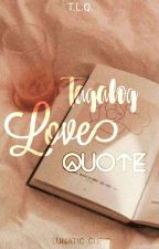 T.L.Q TAGALOG LOVE QUOTES by green_gale