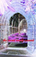 The secret world around  by Pinne-apple