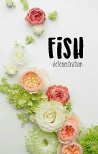 fish  by -defenestration