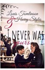 I never was yours [ LS ] by _WildHoran