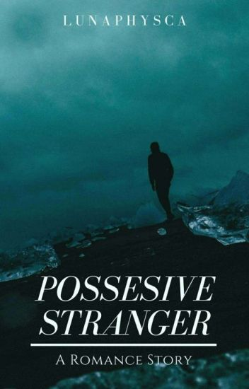 [1] Possessive Stranger