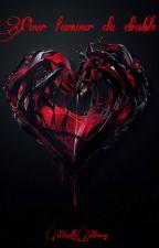 Pour l'amour du diable | EN PAUSE... | by M_Demone