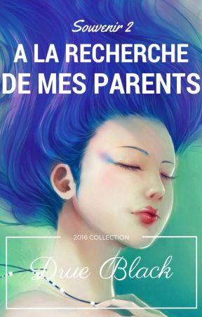 Souvenirs 2: À la recherche de mes parents by Lightgirlblack