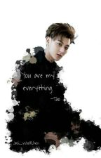You're My Life (EXO Tao Ff) by Jasi_Woelfchen