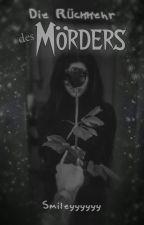 Die Rückkehr des Mörders by Smileyyyyyy