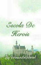 Escola De Herois-Primeira Temporada  by FernandoVeloso1