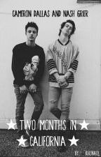 ★Two Months In California★|Cameron Dallas & Nash Grier| by Nininolo