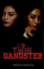 My Twin Gangster || ON-HOLD || by MhixiA