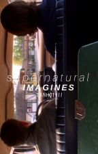 ♡ supernatural imagines ♡ by thevoidcollins
