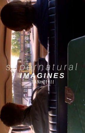 supernatural imagines - Hickeys (Dean x Reader) - Wattpad