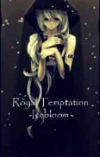 Royal Temptation by -Icebloom-