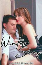 Winter Story [Fanfic FSOG]#PremiosObsesionGrey2018 by LoveMeLikeYou261