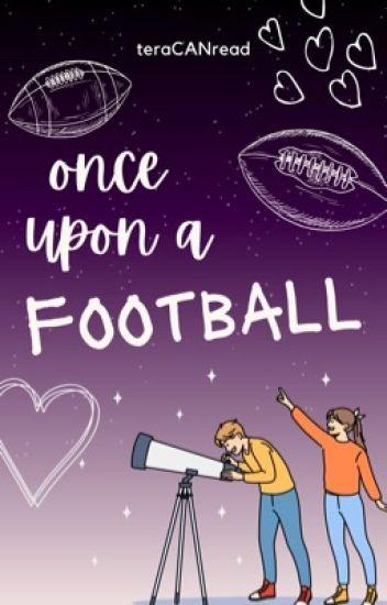 Once Upon a Football [Wattys 2016] |✔️|