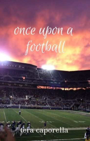 Once Upon a Football [Wattys 2016] |✔️|