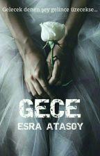 GECE by EsraAtasoy6