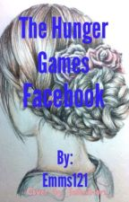 The Hunger Games: Facebook -ON HOLD AND EDITING- by Emms121