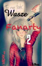 Wasze Fanarty 2 by Wrona_