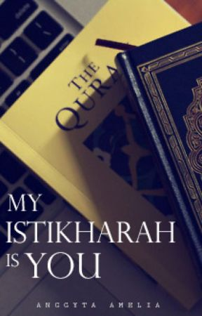 My Istikharah is you by anggytaar