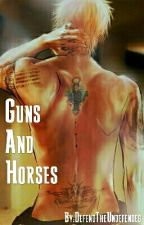 Guns And Horses by DefendTheUndefended