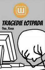 Tragedie Łotpada by Osa_Kosa