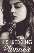 His Wedding Planner (Complete) by Eilramisu
