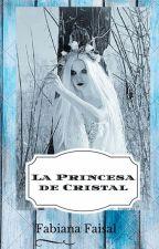 La princesa de Cristal by FabianaFaisal