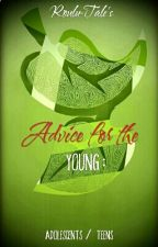 Advice For The Young: Adolescents by Roulu-Tale