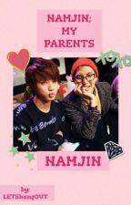 NamJin; My Parents by LETShangOUT