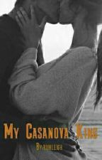 My Casanova King: Two imperfect becames perfect by ruhleigh